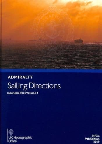 NP34 - Admiralty Sailing Directions: Indonesia Pilot Volume 2 ( 9TH Edition )